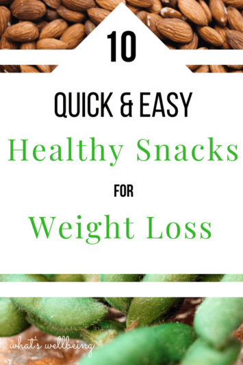 10 Quick And Easy Healthy Snacks For Weight Loss What S Wellbeing